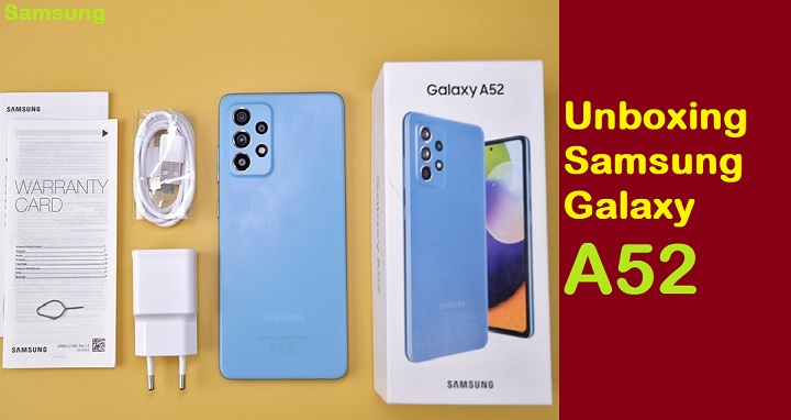 galaxy a52 features unboxing review