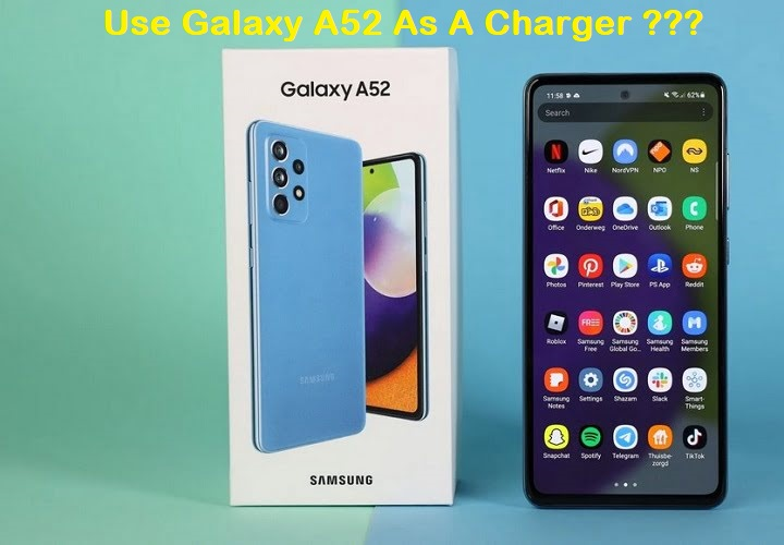 galaxy a52 as a charger